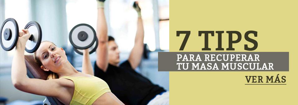 7 Tips para recuperar tu masa muscular
